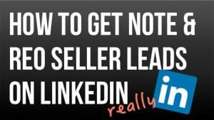 How to get REO and note seller leads on linkedin
