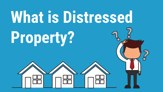 What is Distressed Property